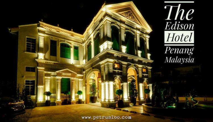 Menikmati suasana Full Heritage di The Edison Hotel, Penang